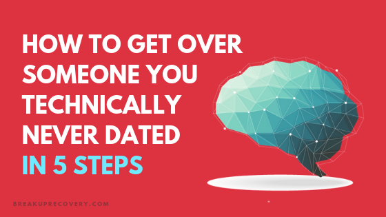 How to get over someone you never dated in 5 steps